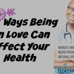 7 Ways Being In Love Can Affect Your Health :: Guest Post by @DrDrai