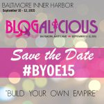 Save the Date and Meet Us in Baltimore, MD :: #BYOE15 | Blogalicious