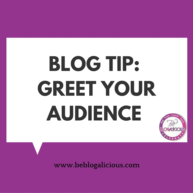 blog-tip-greet-your-audience-blogalicious