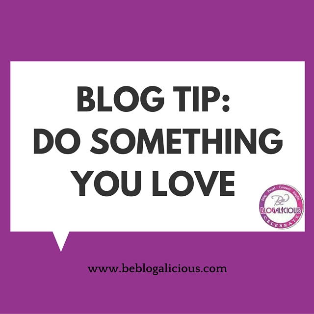 blog-tips-do-something-you-love-blogalicious