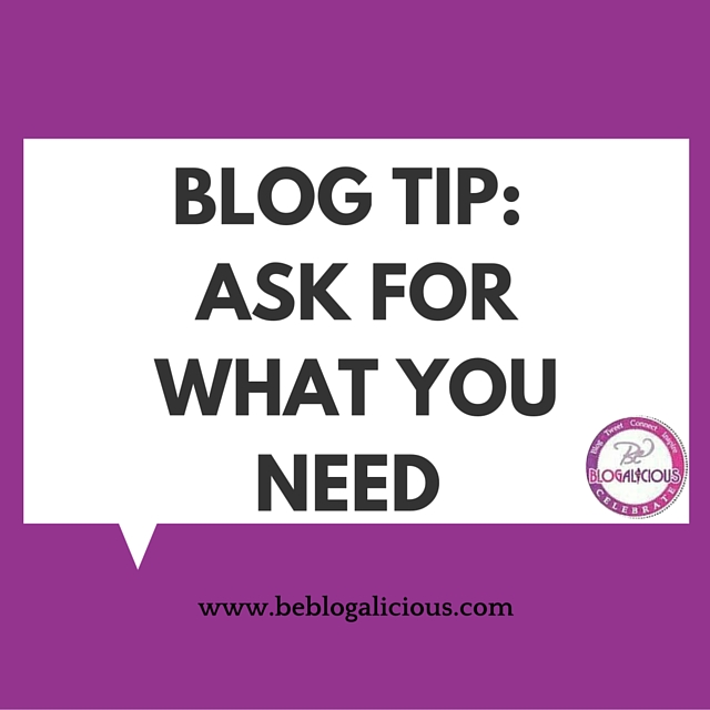 blog-tip-ask-for-what-you-need-blogalicious