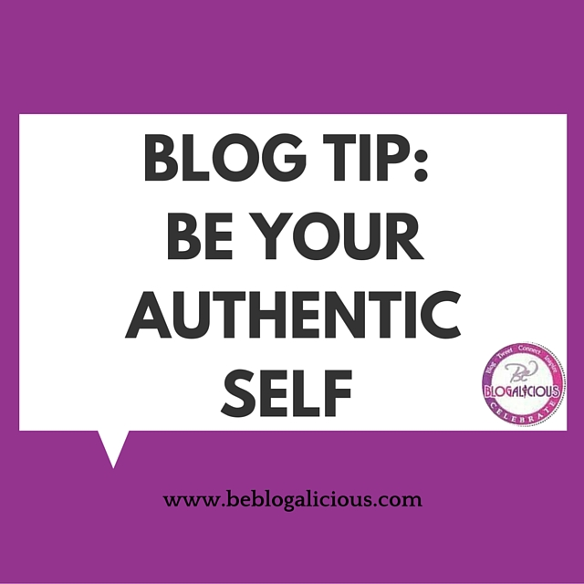Blog Tip: Be Your Authentic Self