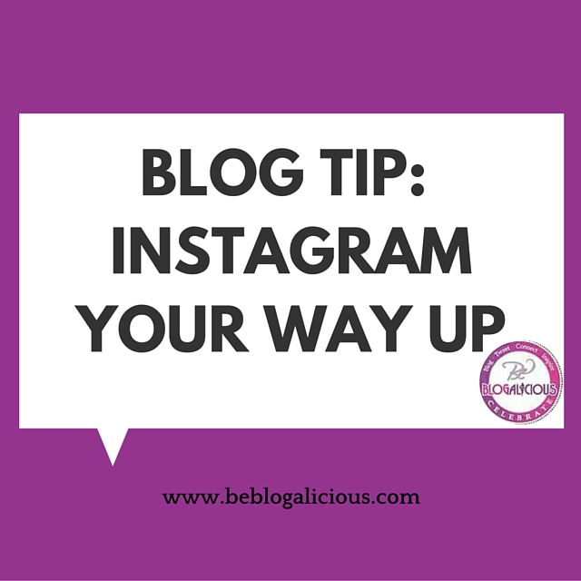 Blog Tip: Instagram Your Way Up