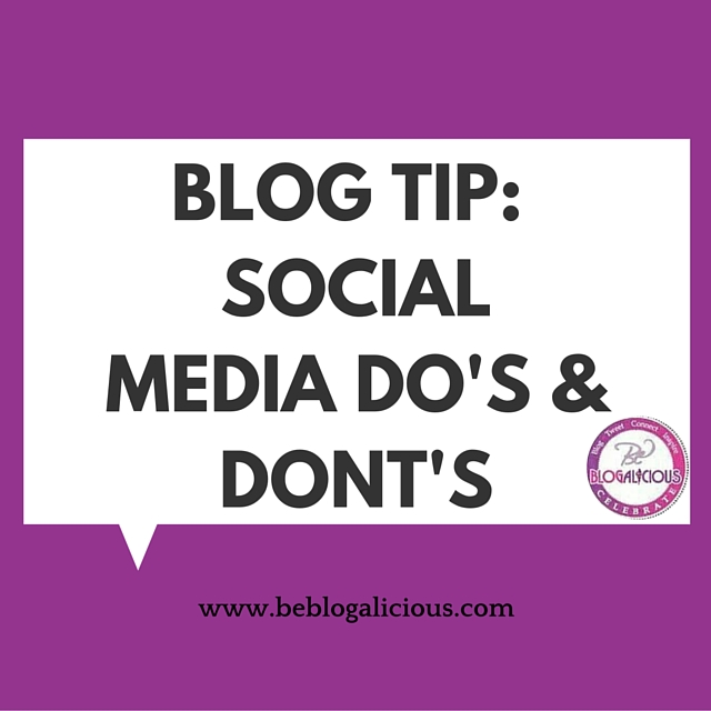 Blog Tip- Social Media Do's & Dont's