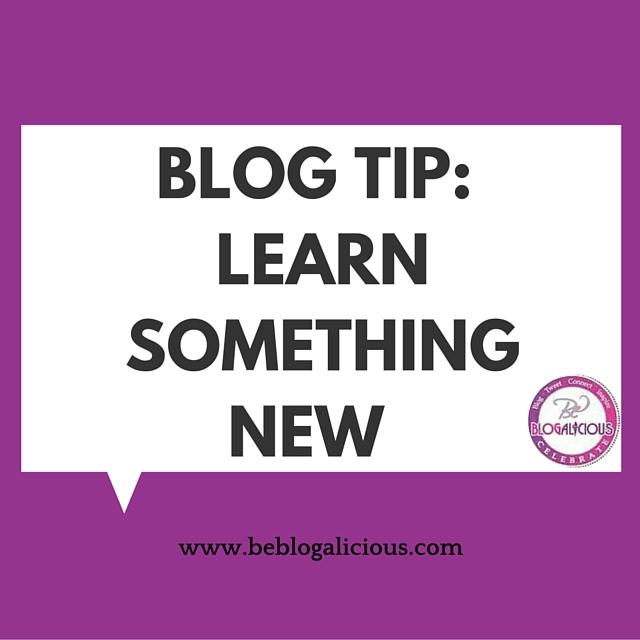 Blog Tip: Learn Something New