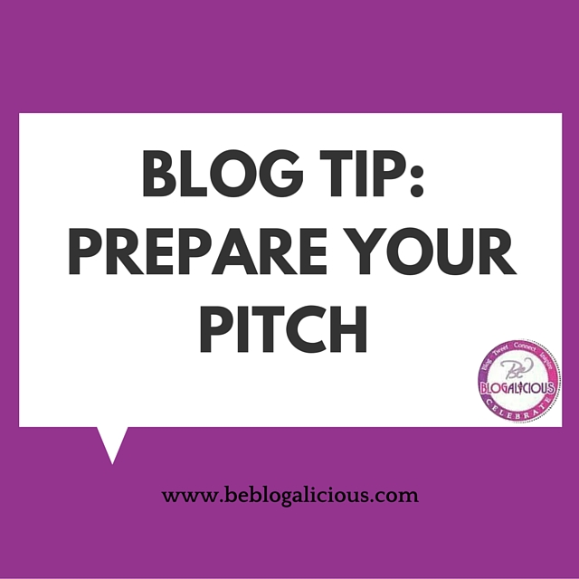 Blog Tip- Prepare Your Pitch