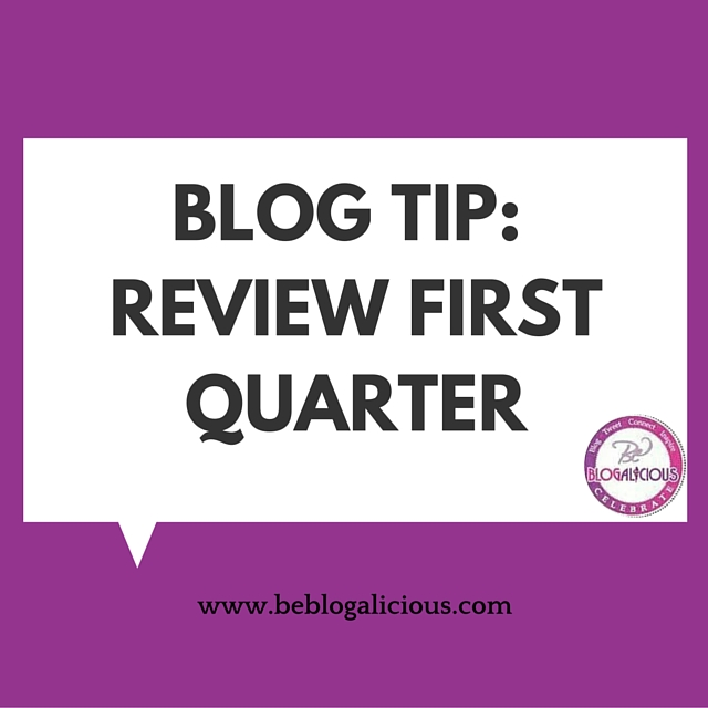 Blog Tip- Review First Quarter