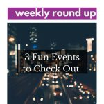 #WeeklyRoundUp — August Events You Should Know About