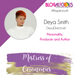 Introducing Your #Blogalicious8 MC: Deya Smith | @deyadirect