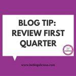 Blog Tip- Review First Quarter